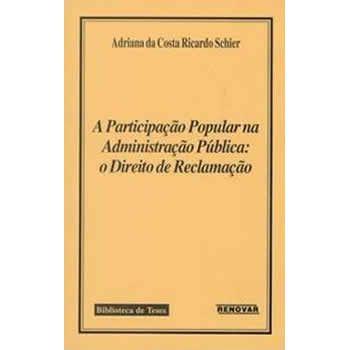 A Participação Popular na Administração Pública: O Direito de Reclamação