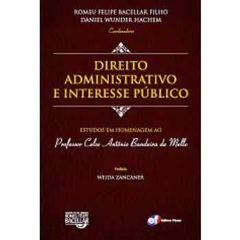 Direito Administrativo e Interesse Público: Estudos em Homenagem ao Professor Celso Antônio Bandeira de Mello