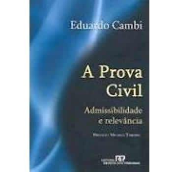 A Prova Civil : Admissibilidade e Relevância