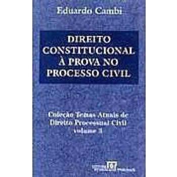 Direito Constitucional à Prova no Processo Civil