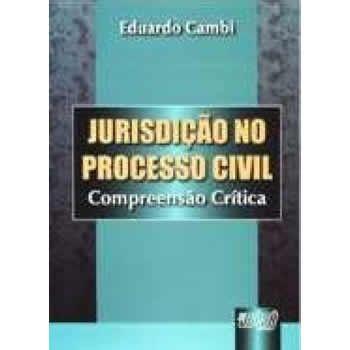 Jurisdição no Processo Civil - Compreensão Crítica