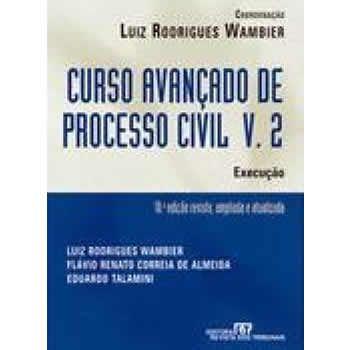 Curso Avançado de Processo Civil v.2: Execução