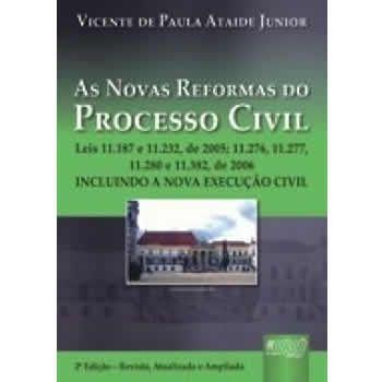 As Novas Reformas do Processo Civil