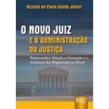 O Novo Juiz e a Administração da Justiça