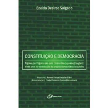 Constituição e Democracia - Tijolo por Tijolo em um Desenho (Quase) Lógico: Vinte Anos de Construção do Projeto Democrático Brasileiro